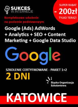 Szkolenie Google Ads, Analytics, SEO, Content - 2 dni dla początkujących w Katowicach
