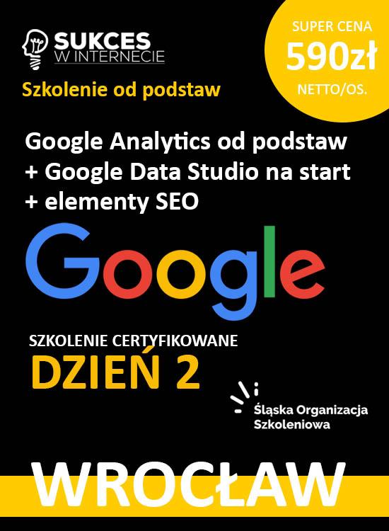 Szkolenie Google Analytics + Google Data Studio od podstaw we Wrocławiu