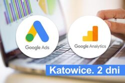 Szkolenie Google Ads i Analytics Katowice