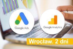 Szkolenie Google Ads i Google Analytics Wrocław